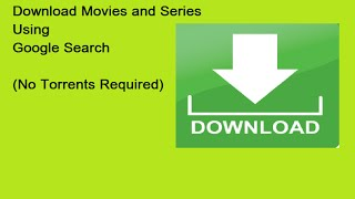 Download English Movies and Series Using Google (No Torrents Needed)