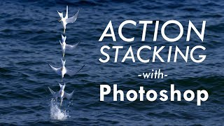 Stacking Action Photos in Photoshop