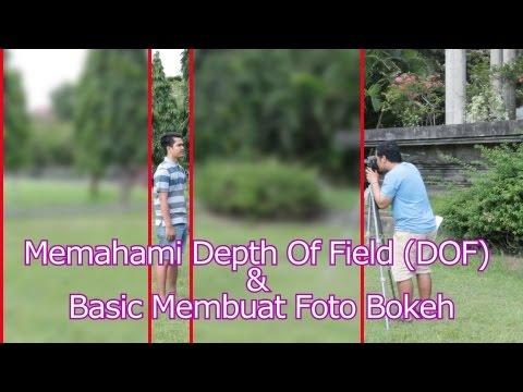 MEMAHAMI DEPTH OF FIELD (DOF) & CARA MEMBUAT FOTO BOKEH