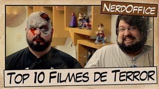 Top 10 filmes de terror | NerdOffice S04E34