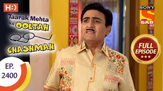 Taarak Mehta Ka Ooltah Chashmah - Ep 2400 - Full Episode - 9th February, 2018