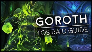 GOROTH - Normal/Heroic Tomb of Sargeras Raid Guide | World of Warcraft Legion