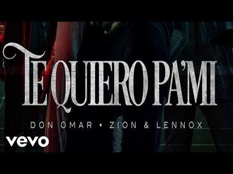 Don Omar Te Quiero Pa Mi Audio Official ft. Zion & Lennox