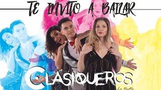 Clasiqueros  - Te Invito a Bailar - Video Oficial (cover)