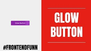 #frontendfunn - Create a Glow Effect on the Button using html css and javascript