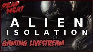ALIEN ISOLATION Gaming Livestream #1