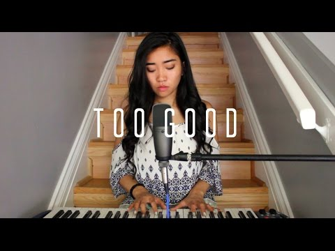 Too Good x Drake ft. Rihanna Cover