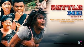 Settle Me Season 1 & 2  - 2015 Latest Nigerian Nollywood Movie