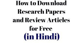 how to download paid Research and Review articles for free (in hindi)