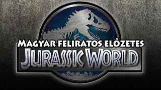 JURASSIC WORLD (2015) - Magyar feliratos előzetes - [ 720p ]