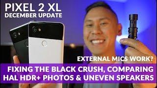 GOOGLE PIXEL 2 XL | DECEMBER UPDATE: Black Crush Fix? Visual Core Camera Comparison w/Instagram, etc