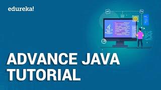 Advance Java Tutorial | J2EE, Java Servlets, JSP, JDBC | Java Certification Training | Edureka