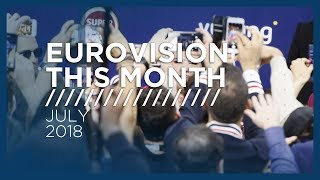 Eurovision This Month: July 2018