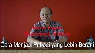 Cara Menjadi Pribadi yang Lebih Berani - Mario Teguh Success Video