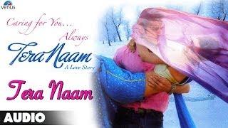Tera Naam : Tera Naam - Kailash Kher Full Audio Song | Sunny, Radhika |