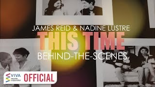 James Reid & Nadine Lustre — This Time [MV Behind-The-Scenes]