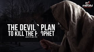 The Devils Plan to Kill the Prophet (saw)