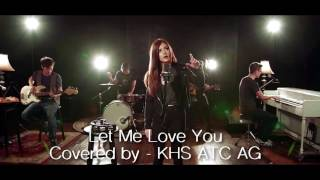 Let Me Love You 1 hour non stop Justin Bieber - KHS Cover