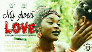 My Sweet Love Season 3    -  2016 Latest  Nigerian Nollywood Movie