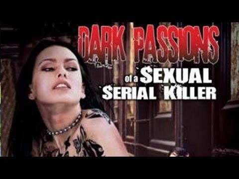 Xxx Mp4 Dark Passions Of A Sexual Serial Killer 3gp Sex
