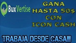 BuxVertise como Ganar mas de 50$ con Icon Cash | Consigamos Dinero  ayuda todos | Derrota la Crisis