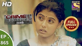 Crime Patrol - क्राइम पेट्रोल सतर्क - Ep 865 - Full Episode - 22nd October, 2017