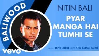 Pyar Manga Hai Tumhi Se - Baliwood | Nitin Bali | Official Audio Song