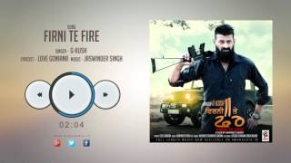 New Punjabi Songs 2016 || FIRNI TE FIRE || G-KUSH || Punjabi Songs 2016