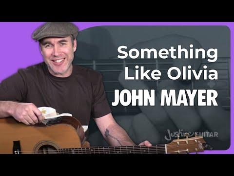 John Mayer - Something Like Olivia Guitar Lesson Acoustic - Chords Strumming JustinGuitar
