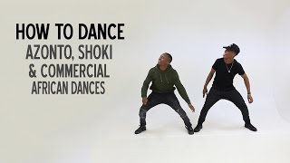 How to dance Azonto, Shoki & Commercial African Dances (BM - Ebebi Music) *TUTORIAL*