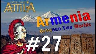 Ամեն գնով հետ բերել Կտեսիֆոնը(Տիզբոնը) - Armenia #27 Attila Total War - Armenian/Հայերեն