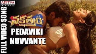 Pedaviki Nuvvante Full Video Song | Nakshatram Video Songs | Sundeep Kishan, Regina, Krishnavamsi