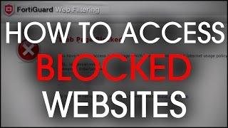 How To Access Blocked Websites [2016 Tutorial] [FortiGuard]
