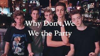 We the Party (lyrics) - Why Don't We