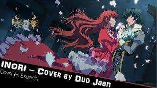 Inori  ~ ( Cover en Español DUO JAAN )