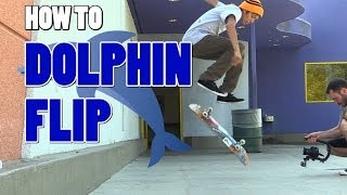 HOW TO DOLPHIN FLIP THE EASIEST WAY TUTORIAL