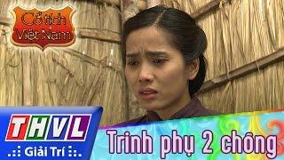 THVL | Cổ tích Việt Nam: Trinh phụ 2 chồng (Phần đầu)