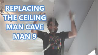 How to Replace/Repair your Ceiling! MAN CAVE MAN Video 9