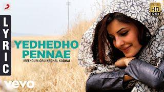 Meendum Oru Kadhal Kadhai - Yedhedho Pennae Lyric | Gowtham, Isha Talwar | G.V. Prakash