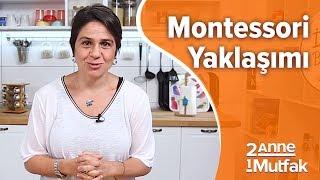 Çocuklara Yemeği Sevdirmenin Yolları - Montessori Yaklaşımı | İki Anne Bir Mutfak
