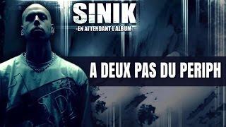 Sinik - A Deux Pas Du Periph (Son Officiel)