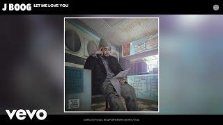 J Boog - Let Me Love You (Audio)