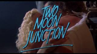 Two Moon Junction - Trailer (1988)