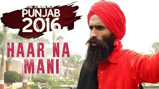 HAAR NA MANI - The Journey of Punjab 2016 ● KANWAR GREWAL ● Lokdhun Punjabi