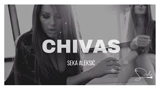 SEKA ALEKSIC - CHIVAS (OFFICIAL VIDEO)
