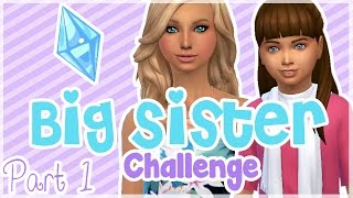 The Sims 4 | Big Sister Challenge | Part 1 Just Us