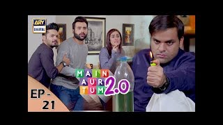 Main Aur Tum 2.0 Episode 21 - 20th Jan 2018 - ARY Digital Drama