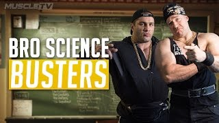 Bro Science Busters | MUSCLE TV