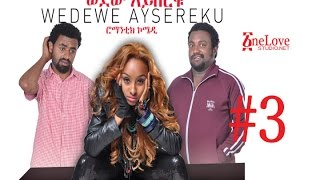 Ethiopian Movie Wedewe Aysereku #3