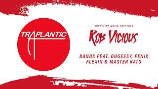 Shoreline Mafia (Rob Vicious) - Bands Feat. Ohgeesy, Fenix Flexin & Master Kato [Official Audio]